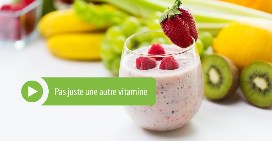 Pas juste une autre vitamine